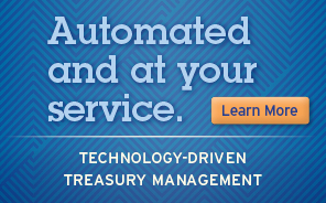 Automated and at your service. Treasury Management ad