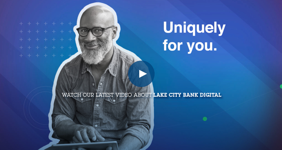 Watch our Lake City Bank Digital video